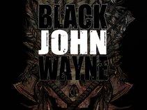 BLACK JOHN WAYNE