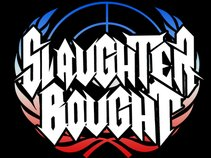 Slaughter Bought