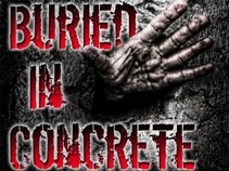 Buried In Concrete