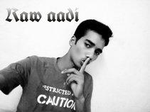 Raw aadi