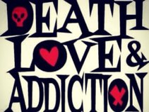 Death Love & Addiction