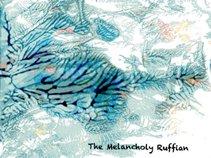 The Melancholy Ruffian