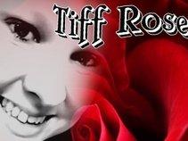 Tiff Rose