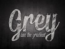 Grey and the Gradient