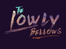 The Lowly Bellows