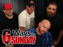 6 Ways To Sunday