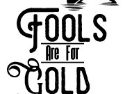 Image for Fools Are For Gold