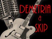 Demetria and Skip