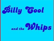 Billy Cool and the Whips