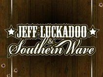 JEFF LUCKADOO & SOUTHERN WAVE
