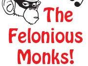 The Felonious Monks