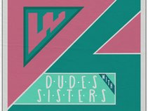 Dudes With Sisters