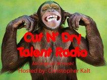 Cut N' Dry Talent Radio