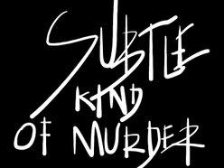 Subtle Kind of Murder