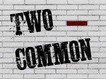 Two Common
