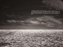Pretend We Are Dead