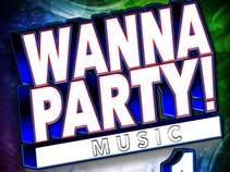 WANNA PARTY!