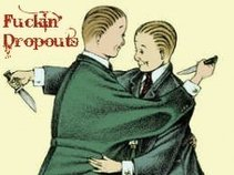 Fuckin' Dropouts