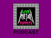 LIVE METAL PUPPETS PODCAST