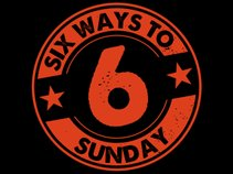 6 Ways 2 Sunday