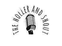 The Holler and Shout