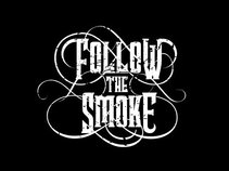 Follow The Smoke
