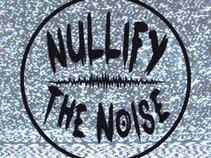 Nullify The Noise