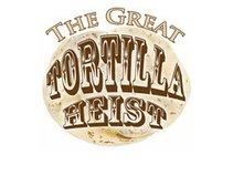 The Great Tortilla Heist