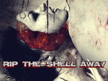Rip The Shell Away