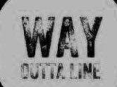 Way Outta Line