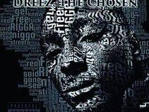 Dreez, The Chosen