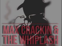 Max Crackin & The Whiplash