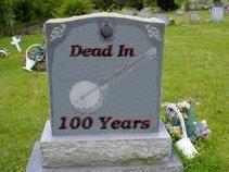 Dead In 100 Years