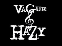 VaGue and HaZy