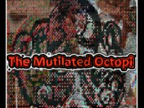The Mutilated Octopi