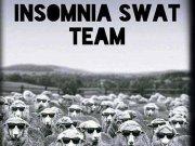 Insomnia Swat Team