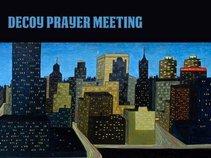 Decoy Prayer Meeting