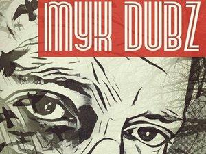 Myk Dubz