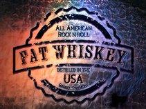 Fat Whiskey