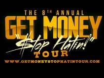 Get Money Stop Hatin Tour