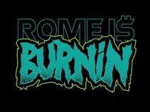 Rome i$ Burnin