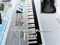 The Matthew Bowman Experiment