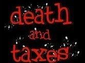 Death and Taxes™