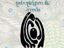 Pete Pidgeon and Arcoda