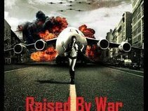 Raised By War