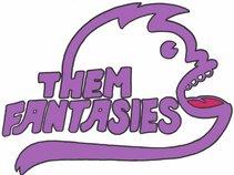 Them Fantasies