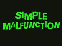 Simple Malfunction