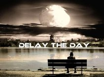 DELAY THE DAY