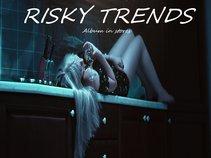 Risky Trends