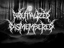 Brutalized Dismembered
